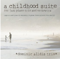 Dominic Alldiss - A Childhood Suite