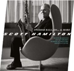 Scott Hamilton - Swedish Ballads & More