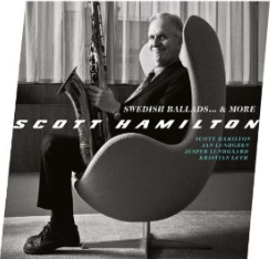 Scott Hamilton - Swedish Ballads & More